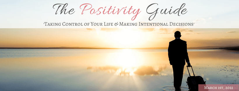 Taking Control of Your Life & Making Intentional Decisions